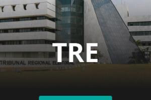 Tribunais Regionais Eleitoral - TRE