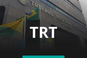 Tribunais Regionais do Trabalho - TRT